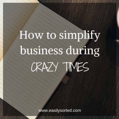 How to simplify business during crazy times