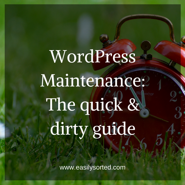 WordPress maintenance: the quick and dirty guide