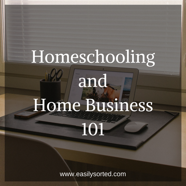 Homeschooling and Home Business 101