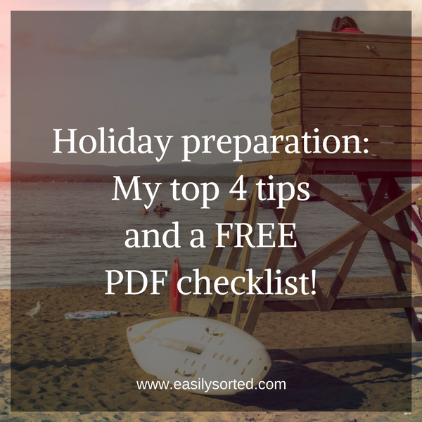 Holiday preparation: My top 4 tips and a FREE PDF checklist!