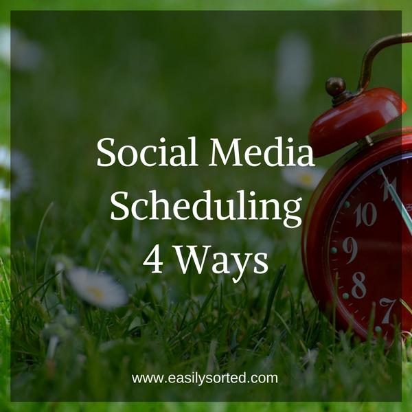 Social media scheduling 4 ways