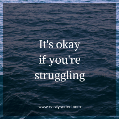 It's okay if you're struggling