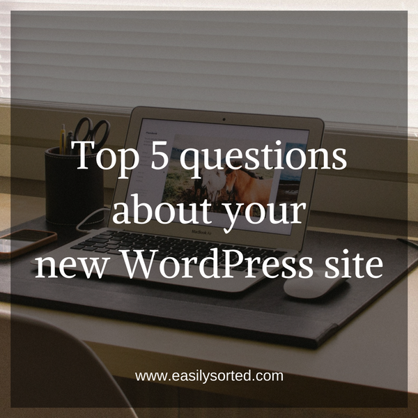Top 5 questions about your new WordPress site