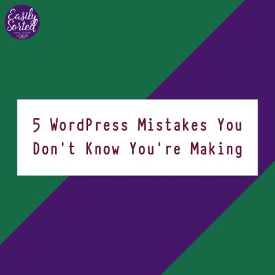 5 WordPress mistakes you don't know you're making