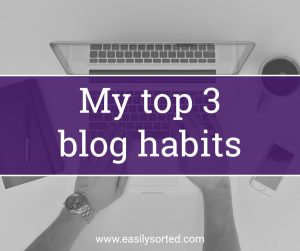 Top 3 blogging habits