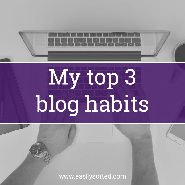 My top 3 blogging habits