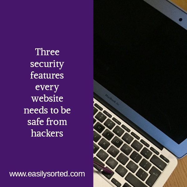 Three security features every website needs to be safe from hackers