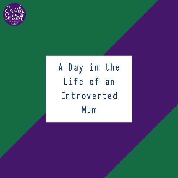 A day in the life of an introverted mum