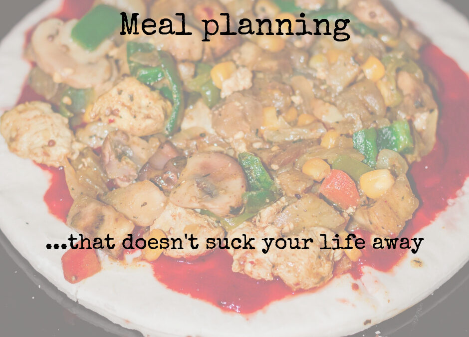 Meal planning that doesn't suck your life away